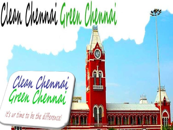 © 2010 Clean Chennai Green Chennai<br />