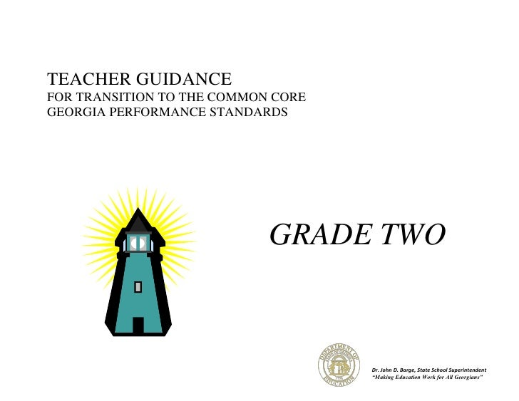 TEACHER GUIDANCEFOR TRANSITION TO THE COMMON COREGEORGIA PERFORMANCE STANDARDS                            GRADE TWO       ...
