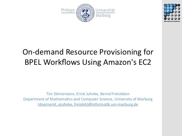 On Demand Resource Provisioning for BPEL Workflows Using Amazon's EC2, IEEE CCGrid 2009, Shanghai