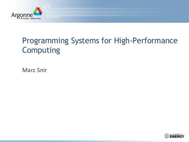 Programming Systems for High-PerformanceComputingMarc Snir