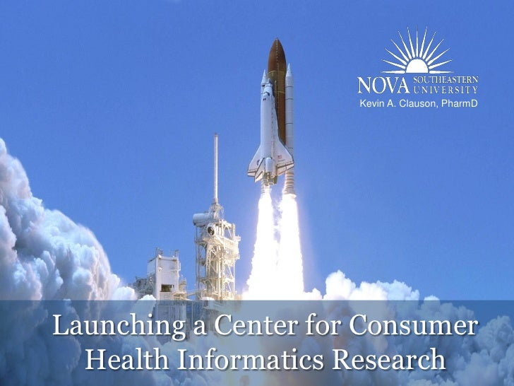 Kevin A. Clauson, PharmDLaunching a Center for Consumer  Health Informatics Research