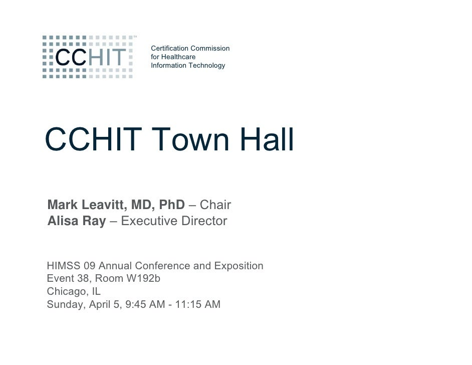 Certification Commission                    for Healthcare                    Information Technology     CCHIT Town Hall M...