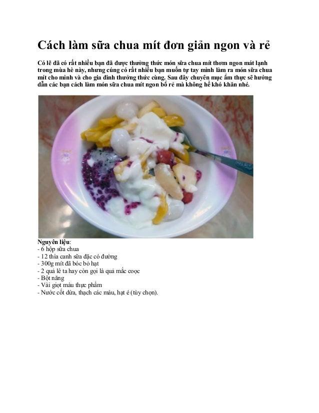 Cách làm sữa chua mít đơn giản ngon và rẻCó lẽ đã có rất nhiều bạn đã được thưởng thức món sữa chua mít thơm ngon mát lạnh...
