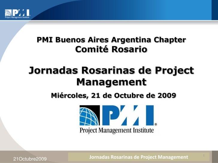 PMI Buenos Aires Argentina Chapter                       Comité Rosario       Jornadas Rosarinas de Project              M...