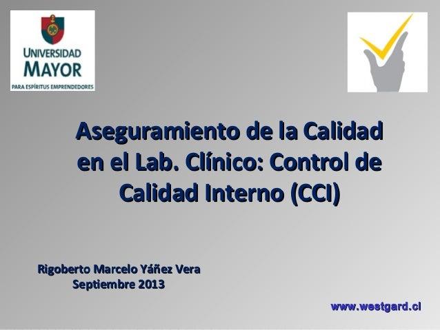 Aseguramiento de la CalidadAseguramiento de la Calidad en el Lab. Clínico: Control deen el Lab. Clínico: Control de Calida...
