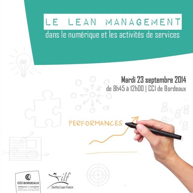 LE lean MANAGEMENT  dans le numérique et les activités de services  Mardi 23 septembre 2014  de 8h45 à 12h00   CCI de Bord...