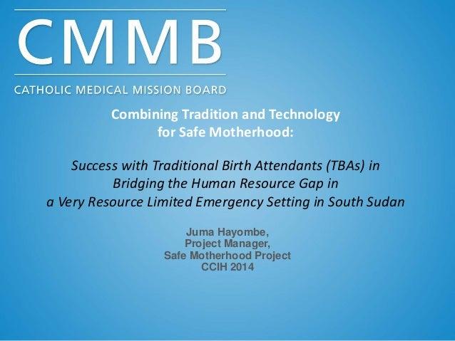Ccih 2014-cmmb-safe-motherhood-juma-hayombe