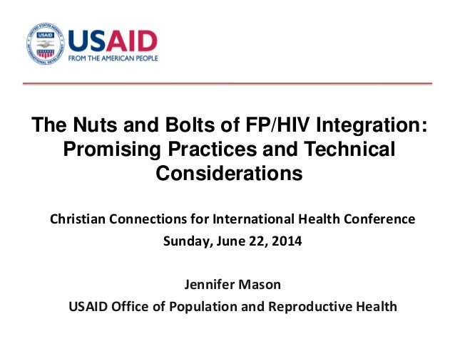 The Nuts and Bolts of FP/HIV Integration: Promising Practices and Technical Considerations Christian Connections for Inter...