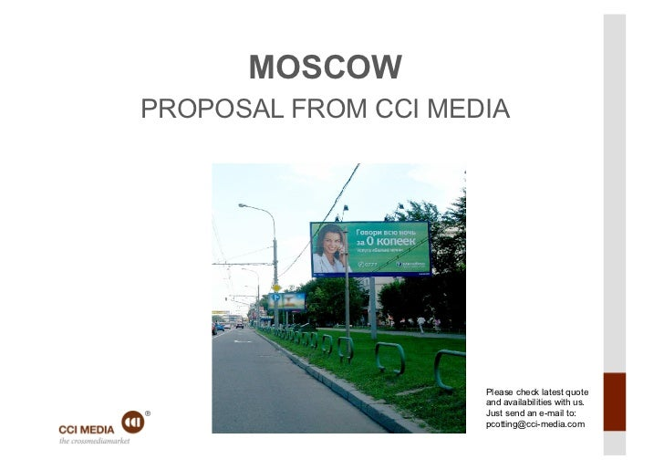 MOSCOWPROPOSAL FROM CCI MEDIA                     Please check latest quote                     and availabilities with us...