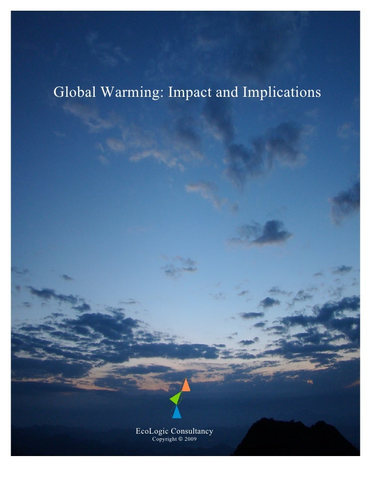 Global Warming: Impact and Implications           EcoLogic Consultancy               Copyright © 2009