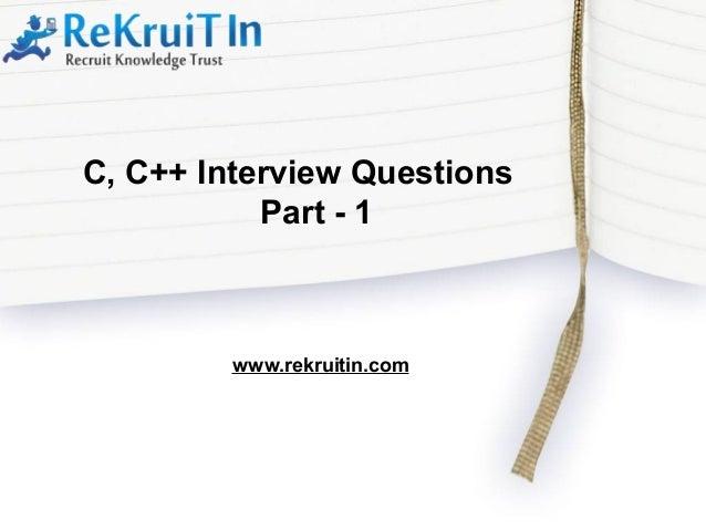 www.rekruitin.com C, C++ Interview Questions Part - 1