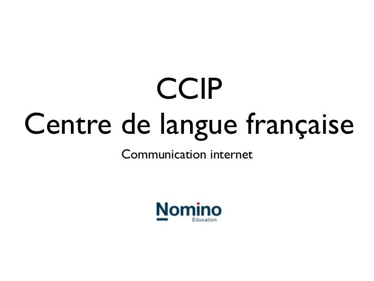 CCIPCentre de langue française       Communication internet