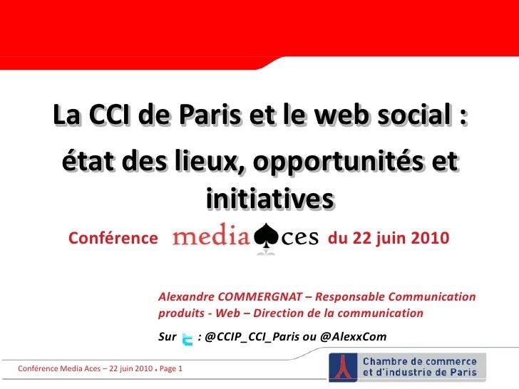 La CCI de Paris et le web social : <br />état des lieux, opportunités et initiatives<br />Conférence<br />du 22 juin 2010<...