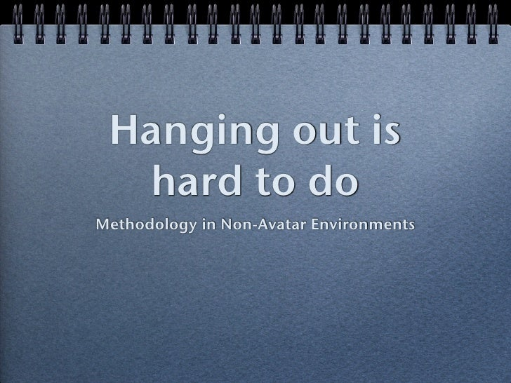 Methodology in Non-Avatar Environments
