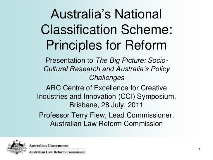 "Australia""s National Classification Scheme:  Principles for Reform   Presentation to The Big Picture: Socio-  Cultural Res..."