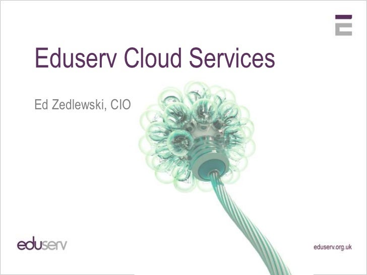 Eduserv Cloud ServicesEd Zedlewski, CIO