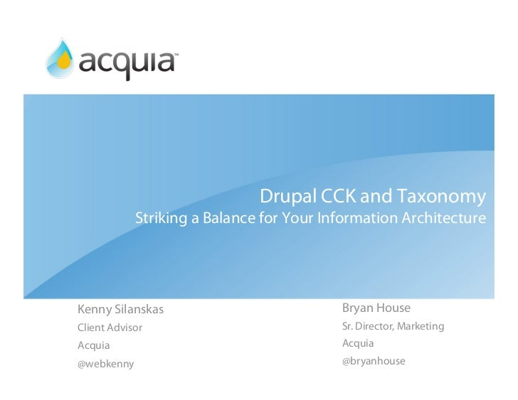 Drupal CCK and Taxon            Striking a Balance for Your Information Archit     Kenny Silanskas                        ...