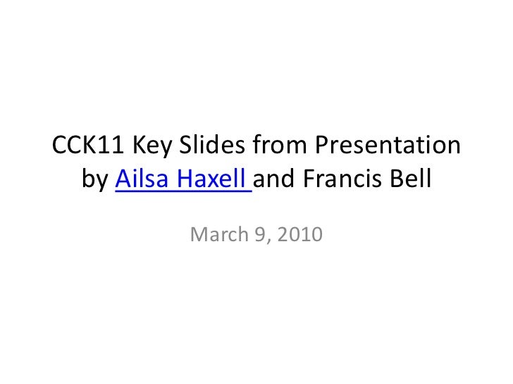 Cck11 Key Slides from Presentation by Ailsa Haxell and Frances Bell