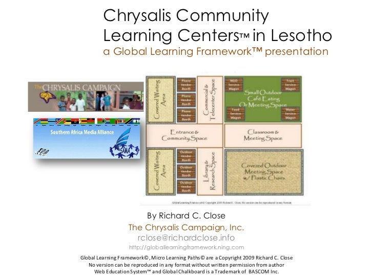 Chrysalis Community         Learning Centers™ in Lesotho         a Global Learning Framework™ presentation                ...