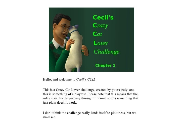 Hello, and welcome to Cecil's CCL!This is a Crazy Cat Lover challenge, created by yours truly, andthis is something of a p...