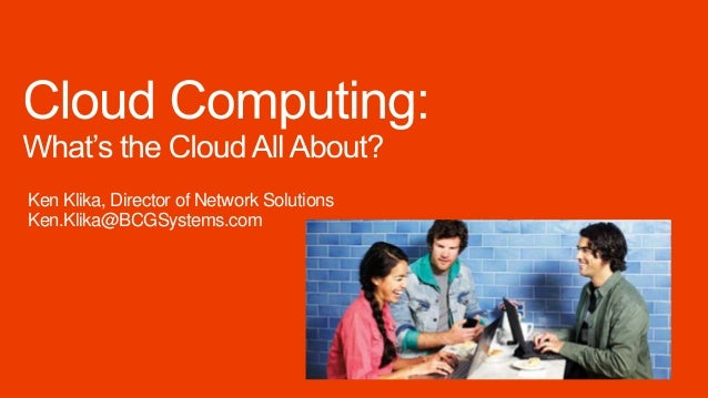 Cloud Computing: What's the Cloud All About