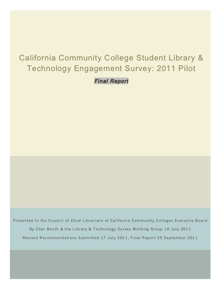 California Community College Student Library & Technology Engagement Survey: 2011 Pilot, Final Report