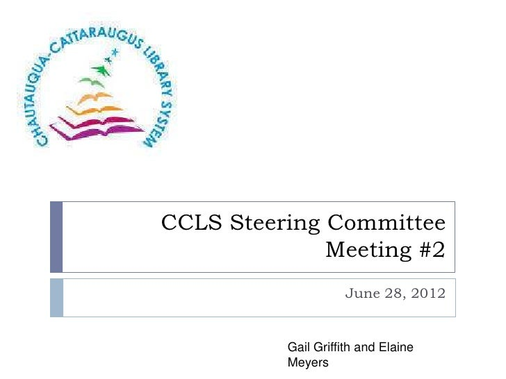 CCLS Steering Committee              Meeting #2                     June 28, 2012          Gail Griffith and Elaine       ...