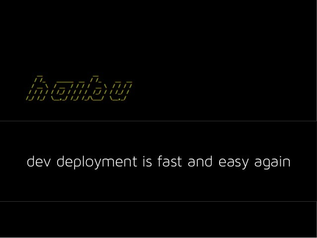 dev deployment is fast and easy again