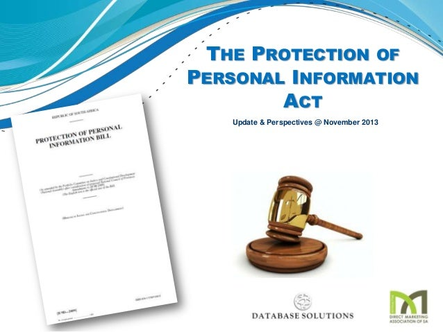 THE PROTECTION OF PERSONAL INFORMATION ACT Update & Perspectives @ November 2013