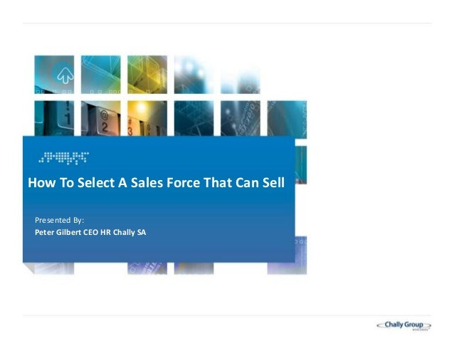 How To select A Sales Force That Can Sell