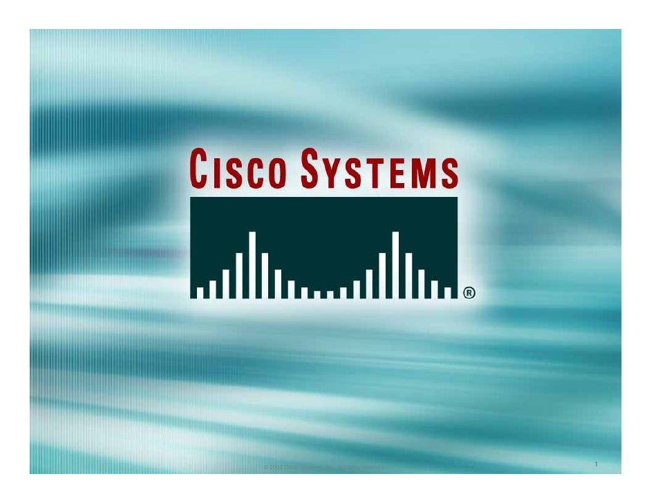 1 © 2002 Cisco Systems, Inc. All rights reserved.