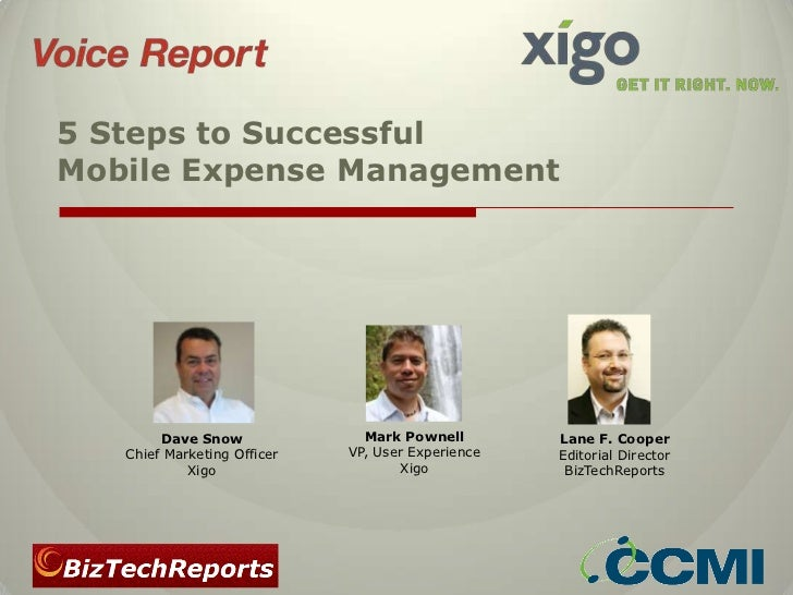 5 Steps to SuccessfulMobile Expense Management        Dave Snow              Mark Pownell        Lane F. Cooper   Chief Ma...