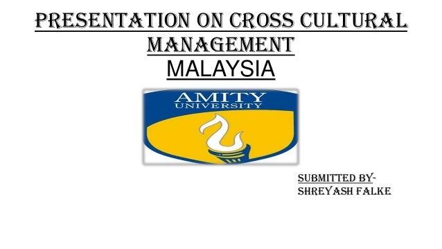 Presentation On Cross Cultural Management MALAYSIA  Submitted ByShreyash falke