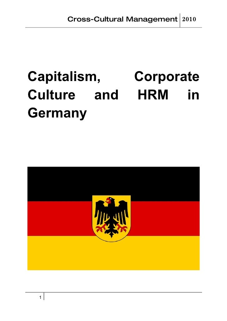 Cross-Cultural Management 2010     Capitalism,         Corporate Culture and         HRM in Germany      1