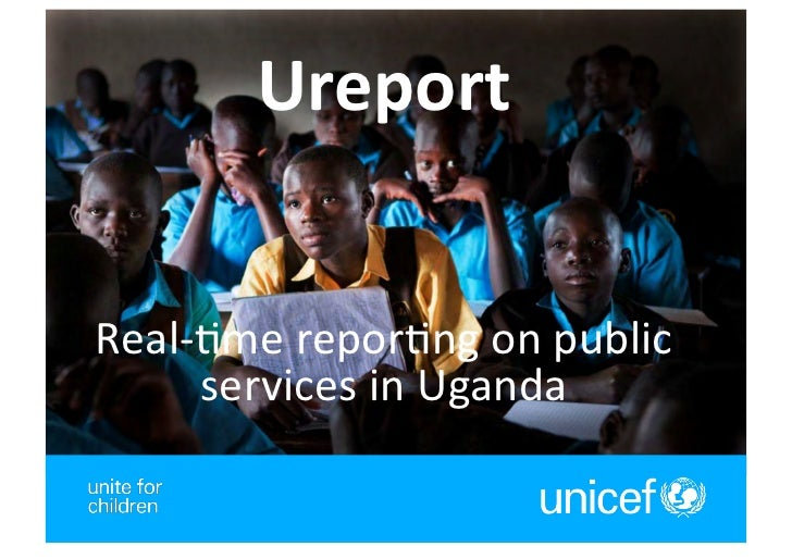 Ureport	  Real-­‐(me	  repor(ng	  on	  public	         services	  in	  Uganda	                                      1