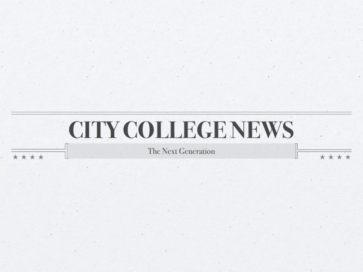 CITY COLLEGE NEWS      The Next Generation