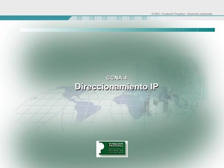 CCNA 4 Direccionamiento IP