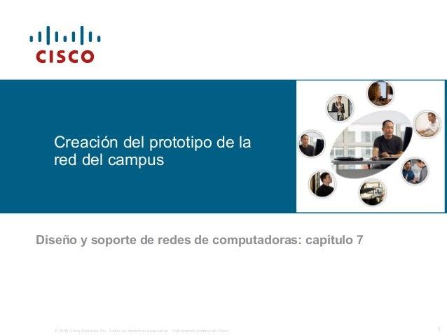 © 2006 Cisco Systems, Inc. Todos los derechos reservados. Información pública de Cisco 1 Creación del prototipo de la red ...