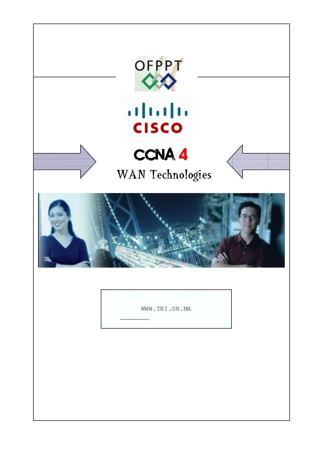 CCNA 4WAN Technologies    WWW.TRI.ON.MA