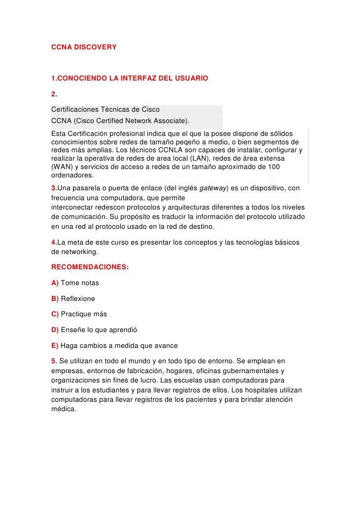 CCNA DISCOVERY1.CONOCIENDO LA INTERFAZ DEL USUARIO2.Certificaciones Técnicas de CiscoCCNA (Cisco Certified Network Associa...
