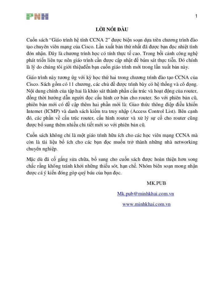 """1                                 LỜI NÓI ĐẦUCuốn sách """"Giáo trình hệ tính CCNA 2"""" được biện soạn dựa trên chương trình đà..."""