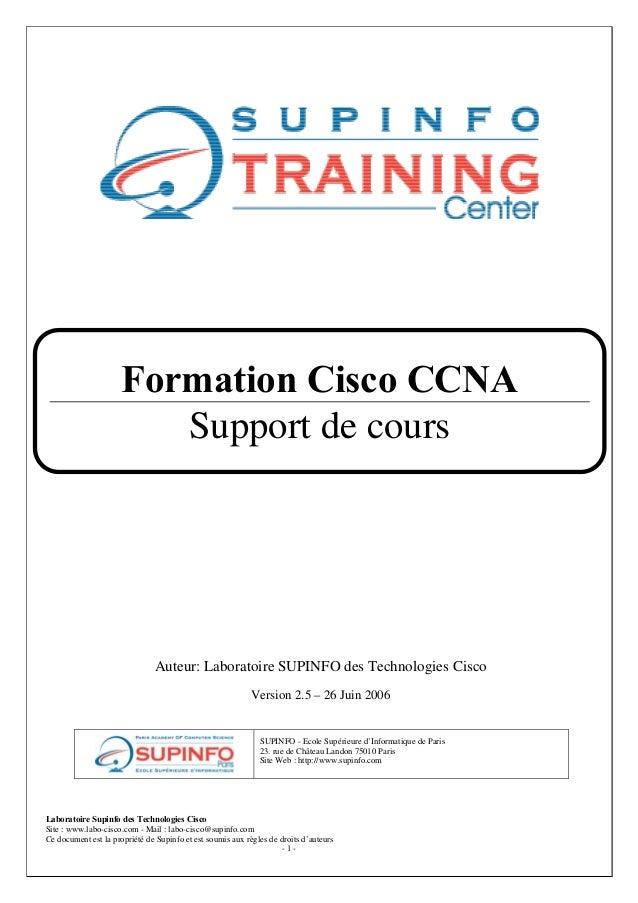 Laboratoire Supinfo des Technologies Cisco Site : www.labo-cisco.com - Mail : labo-cisco@supinfo.com Ce document est la pr...