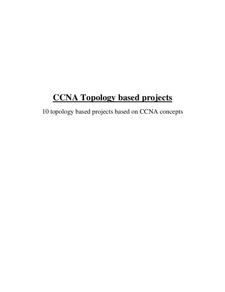 CCNA Topology based projects10 topology based projects based on CCNA concepts