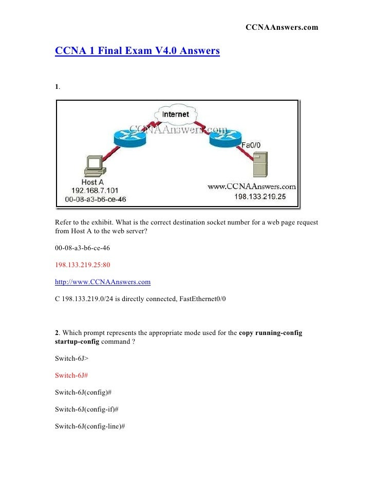CCNAAnswers.com  CCNA 1 Final Exam V4.0 Answers   1.     Refer to the exhibit. What is the correct destination socket numb...