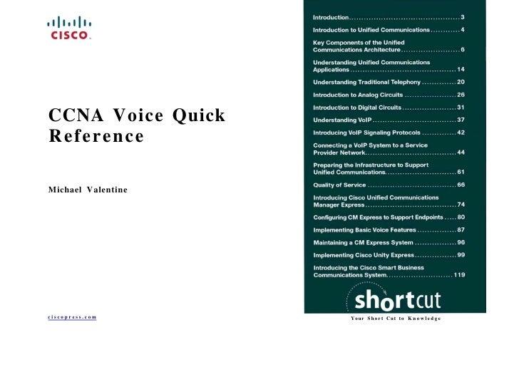 CCNA Voice QuickReferenceMichael Valentineciscopress.com      Your S h o r t Cut t o K n o w l e d g e