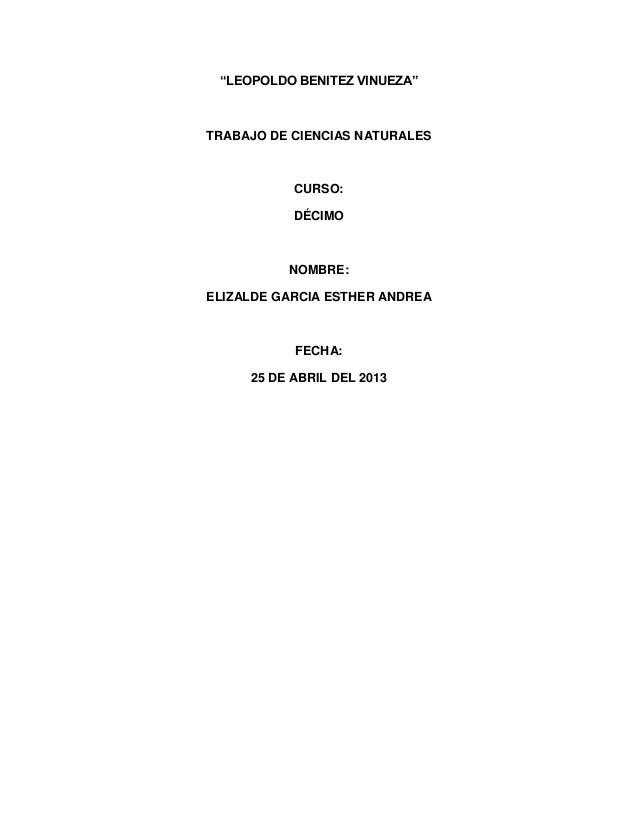 """LEOPOLDO BENITEZ VINUEZA""TRABAJO DE CIENCIAS NATURALESCURSO:DÉCIMONOMBRE:ELIZALDE GARCIA ESTHER ANDREAFECHA:25 DE ABRIL D..."