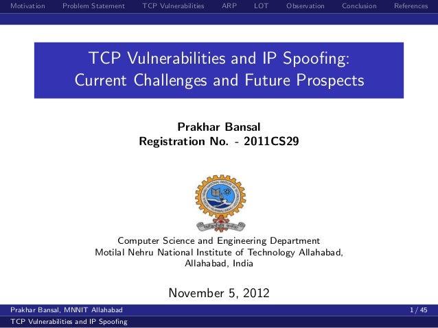 Motivation     Problem Statement     TCP Vulnerabilities   ARP   LOT   Observation   Conclusion   References              ...