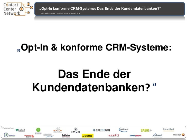 """Contactcenter                    """"Opt-In konforme CRM-Systeme: Das Ende der Kundendatenbanken?""""                   Investit..."""
