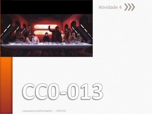 Atividade 4cscerqueira.com/christopher - - - CCO-013