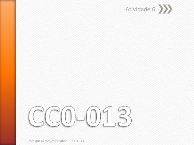 Atividade 6cscerqueira.com/christopher - - - CCO-013